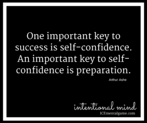 One important key to success is self confidence. An important key to self-confidence is preparation.