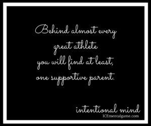 behind almost every great athlete you will find at least one supportive parent.