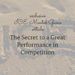 The Secret to a Great Performance in Competition