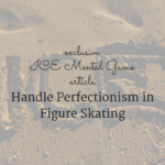 Handle Perfectionism in Figure Skating