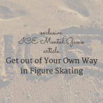 Get out of Your Own Way in Figure Skating