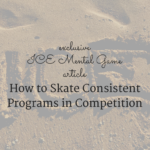 How to Skate Consistent Programs in Competition