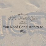 You Need Consistency to Win