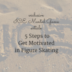 5 Steps to Get Motivated in Figure Skating