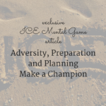 Adversity, Preparation and Planning Make a Champion
