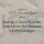 Skating a Clean Program: Learn from the National Championships