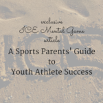 A Sports Parents Guide to Youth Athlete Success
