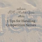 5 Tips For Handling Competition Nerves