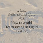 How to Avoid Overtraining in Figure Skating