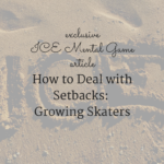 How Deal With Setbacks: Growing Skaters