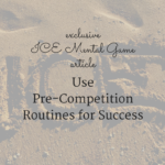 Use Pre-Competition Routines for Success