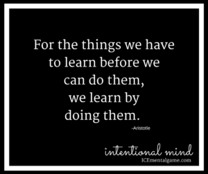 For the things we have to learn before we can do them, we learn by doing them.