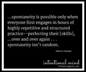 ...spontaneity is possible only when everyone first engages in hours of highly repetitive and structured practice--perfecting their [skills], ...over and over again . . . spontaneity isn't random.