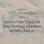 How to Take Charge of Your Training  (For Best Results Part 2)